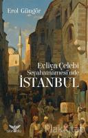 Evliya Çelebi Seyahatnamesi'nde İstanbul
