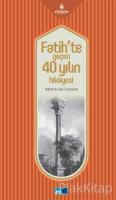 Fatih'te Geçen 40 Yılın Hikayesi