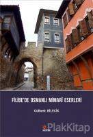 Filibe'de Osmanlı Mimari Eserleri