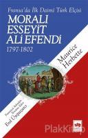 Fransa'da İlk Daimi Türk Elçisi - Moralı Esseyit Ali Efendi (1797 - 1802)