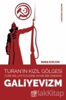 Galiyevizm - Turan'ın Kızıl Gölgesi Türk Milliyetçiliğine Aykırı Bir Önerme