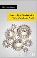 Gazeteciliğin Dönüşümü ve Türkiye'nin Basın Profili