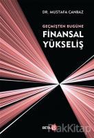Geçmişten Bugüne Finansal Yükseliş