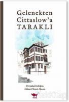Gelenekten Cittaslow'a Taraklı