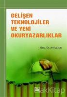 Gelişen Teknolojiler ve Yeni Okur Yazarlıklar
