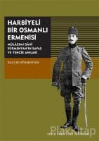 Harbiyeli Bir Osmanlı Ermenisi