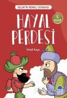 Hayal Perdesi - Selim'in Renkli Dünyası / 3. Sınıf Okuma Kitabı