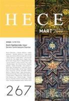 Hece Aylık Edebiyat Dergisi Sayı: 267 Mart 2019