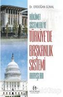 Hükümet Sistemleri ve Türkiye'de Başkanlık Sistemi Arayışları