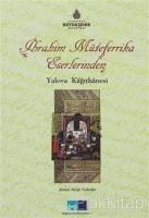 İbrahim Müteferrika Eserlerinden: Yalova Kağıthanesi