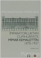 İmparatorluktan Cumhuriyete Mimar Kemalettin
