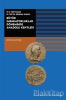 İÖ 6. Yüzyıldan 14. Yüzyıl Sonuna Kadar Büyük İmparatorluklar Döneminde Anadolu Kentleri