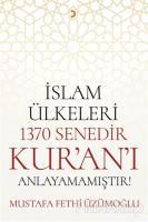 İslam Ülkeleri 1370 Senedir Kur'an'ı Anlayamamıştır!