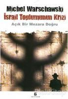 İsrail Toplumunun Krizi Açık Mezara Doğru