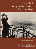 İstanbul Yangın Kuleleri ve Çığırtkanları (Ciltli)