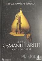 İzahlı Osmanlı Tarihi Kronolojisi Cilt: 4