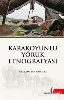 Karakoyunlu Yörük Etnografyası (Ciltli)