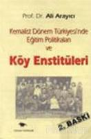 Kemalist Dönem Türkiyesi'nde Eğitim Politikaları ve Köy Enstitüleri