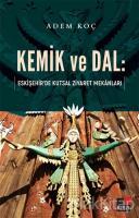Kemik ve Dal: Eskişehir'de Kutsal Ziyaret Mekanları