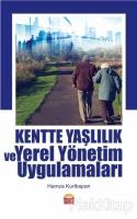 Kentte Yaşlılık ve Yerel Yönetim Uygulamaları