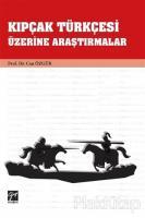 Kıpçak Türkçesi Üzerine Araştırmalar
