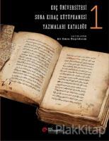 Koç Üniversitesi Suna Kıraç Kütüphanesi Yazmalar Kataloğu 1 (Ciltli)