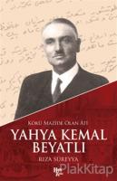 Kökü Mazide Olan Ati: Yahya Kemal Beyatlı
