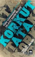 Korkut Ata - Türk Dünyasının Velayet Sahibi Bilgesi