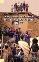 Köy Seyirlik Oyunlarında İnsan, Doğa ve Topluluk İlişkisi