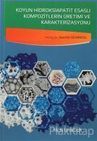 Koyun Hidroksiapatit Esaslı Kompozitlerin Üretimi ve Karakterizasyonu
