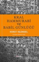 Kral Hammurabi ve Babil Günlüğü
