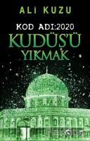 Kudüs'ü Yıkmak - Kod Adı: 2020