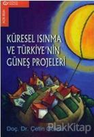 Küresel Isınma ve Türkiye'nin Güneş Projeleri