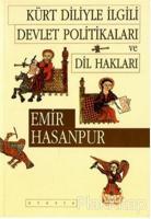 Kürt Diliyle İlgili Devlet Politikaları ve Dil Hakları