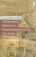 Kütüphanelere, Kitabiyata ve Kitap Koleksiyonerlerine Dair Yazılar