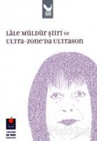 Lale Müldür Şiiri ve Ultra-Zone'da Ultrason