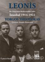 Leonis: Bir Dünyanın Merkezindeki Şehir İstanbul 1914-1922