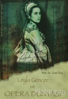 Leyla Gencer ve Opera Dünyası