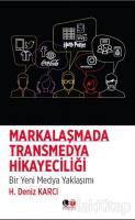 Markalaşmada Transmedya Hikayeciliği