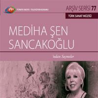 Mediha Şen Sancakoğlu'ndan Seçmeler (CD)
