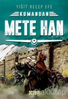 Mete Han: Kumandan 6