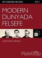 Modern Dünyada Felsefe - Batı Felsefesinin Yeni Tarihi Cilt 4