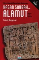 Nizari İsmaili Devletinin Kurucusu Hasan Sabbah ve Alamut