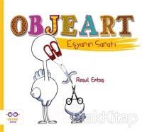 Objeart - Eşyanın Sanatı