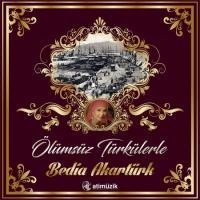 Ölümsüz Türkülerle Bedia Akartürk (Plak)