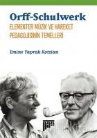 Orff-Schulwerk - Elementer Müzik ve Hareket Pedagojisinin Temelleri (Ciltli)
