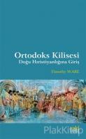 Ortodoks Kilisesi - Doğu Hıristiyanlığına Giriş