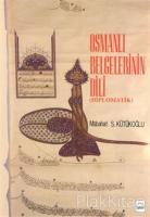 Osmanlı Belgelerinin Dili (Diplomatik) (Ciltli)