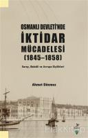 Osmanlı Devleti'nde İktidar Mücadelesi (1845 - 1858)