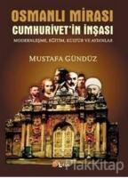 Osmanlı Mirası Cumhuriyetin İnşası Modernleşme, Eğitim, Kültür ve Aydınlar